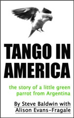 Tango in America is the story of a little green parrot from Argentina
